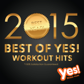 Best of Yes! Workout Hits 2015 (60 Min Non-Stop Workout Mix @ 135BPM)