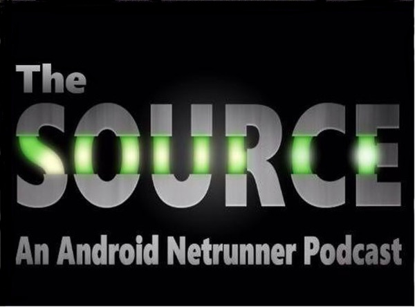 The Source: An Android: Netrunner Podcast