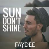 Faydee - Sun Don't Shine artwork