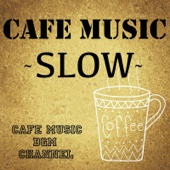 CAFE MUSIC ~SLOW~