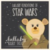 Lullaby Renditions of Star Wars
