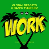 Global Deejays & Danny Marquez - Work (feat. Puppah Nas-T & Denise) [Radio Mix] artwork