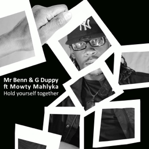 Hold Yourself Together – Single – Mr. Benn and G Duppy