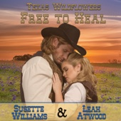 Susette Williams & Leah Atwood - Free to Heal: A Historical Western Marriage of Convenience Novelette Series: Texas Wildflowers, Book 2 (Unabridged)  artwork