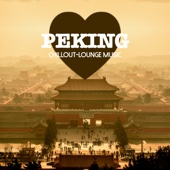 Peking Chillout Lounge Music: 200 Songs