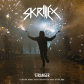 Stranger (Skrillex Remix with Tennyson & White Sea) - Single