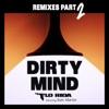 Dirty Mind (feat. Sam Martin) [Remixes, Pt. 2] - EP, Flo Rida