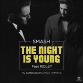 The Night Is Young (feat. Ridley) [Til Schweiger Dance Remix] - Single