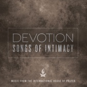 Devotion: Songs of Intimacy (Music from the International House of Prayer)