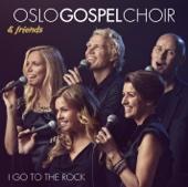 I Go To the Rock. - Oslo Gospel Choir