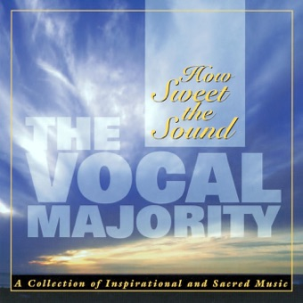 How Sweet the Sound – Vocal Majority