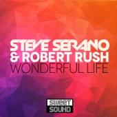 Steve Serano & Robert Rush - Wonderful Life (Radio Edit) artwork