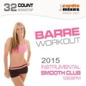 Barre Workout 2015, Instrumental Smooth Club Sounds (126 BPM, 32-Count, Nonstop Fitness)