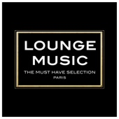 Lounge Music: The Must Have Selection