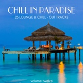 Chill in Paradise, Vol. 12 - 25 Lounge & Chill-Out Tracks