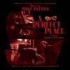 A Perfect Place (Original Motion Picture Soundtrack), Mike Patton