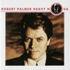 Heavy Nova [Bonus Tracks Version] (Bonus Tracks Version), Robert Palmer
