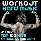 Workout Hard Music DJ Mix Top 100 Hits + 1 Hour DJ Mix 2014
