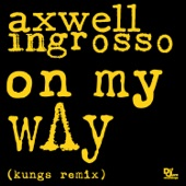 On My Way (Kungs Remix) - Single