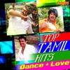 Top Tamil Hits - Dance + Love