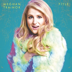 Meghan Trainor - Like I'm Gonna Lose You