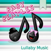 Baby Beatles Lullaby Music – Sweet Lullaby for Children, Classical Background Instrumental for Your Baby, Sleepy Time and Calming Relaxation, Go to Sleep, Natural Cure Sleep Aid