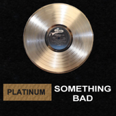 Download Platinum - Something Bad