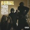 Burial (feat. Pusha T, Moody Good, & TrollPhace) - Single, Yogi & Skrillex