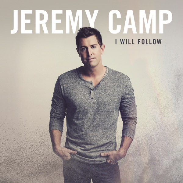 I Will Follow Jeremy Camp CD cover