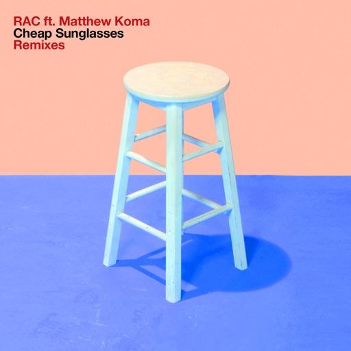 RAC - Cheap Sunglasses (feat. Matthew Koma) [Viceroy Remix]