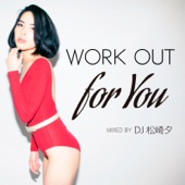 WORK OUT for You mixed by DJ 松崎夕