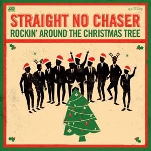 Straight No Chaser - Rockin' Around the Christmas Tree