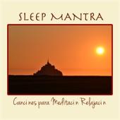 Sleep Mantra - Canciónes para Meditación Relajación Super Relajante, Yoga, Masaje, Reiki, Dormir
