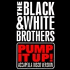 Black & White Brothers - Pump It Up