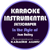 Skyscraper (In the Style of Sam Bailey) [Karaoke Instrumental Version]