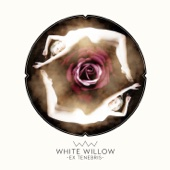 Ex Tenebris ((Expanded Edition)) - White Willow, White Willow
