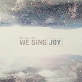 We Sing Joy - EP - Cloverton