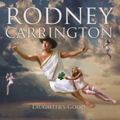 Cover to Rodney Carrington's Laughter's Good