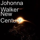 New Century - Johonna Walker
