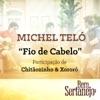 Fio de Cabelo (feat. Chitãozinho & Xororó) - Single, Michel Teló