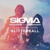 Sigma - Glitterball (feat. Ella Henderson)