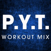 P.Y.T. (Extended Workout Mix)