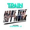 Make That Sh*t Work (feat. Juicy J)