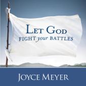 Let God Fight Your Battles (feat. Joyce Meyer)