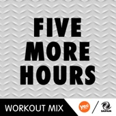 Five More Hours (B Remix Workout Mix) - D'Mixmasters