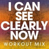 I Can See Clearly Now (Extended Workout Mix) - Power Music Workout