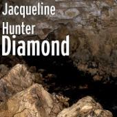 Diamond - Jacqueline Hunter