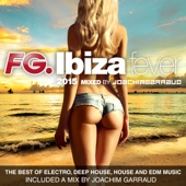 Ibiza Fever 2015 by FG (The Best of Electro, Deep House, House and EDM Music) [Included a Mix by Joachim Garraud]