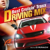 DRIVING MIX -Best Cruisin' Traxx- Mixed by DJ MURAUCHI