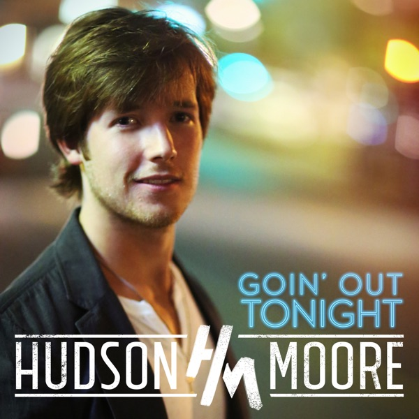 Hudson Moore Goin' out Tonight - EP Album Cover
